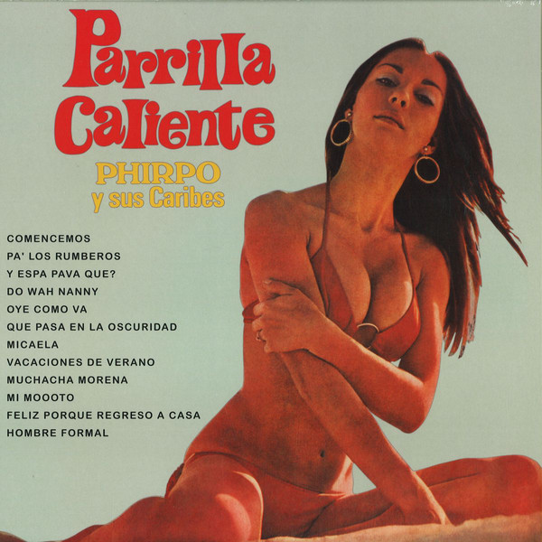 Phirpo Y Sus Caribes - Parrilla Caliente (CD, Album, Unofficial)