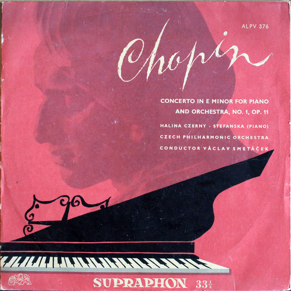 Chopin*, Halina Czerny-Stefańska, The Czech Philharmonic Orchestra, Václav Smetáček - Concerto In E Minor For Piano And Orchestra (LP, Mono)