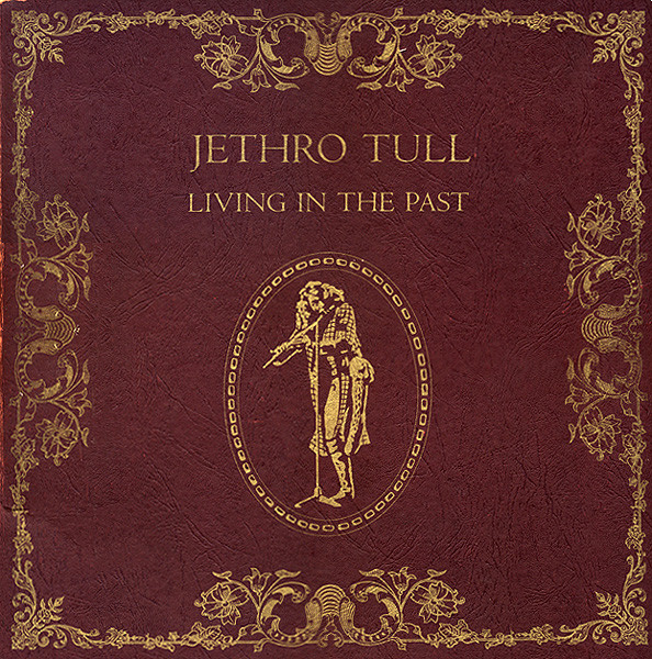 Jethro Tull - Living In The Past (2xLP, Comp, RP)