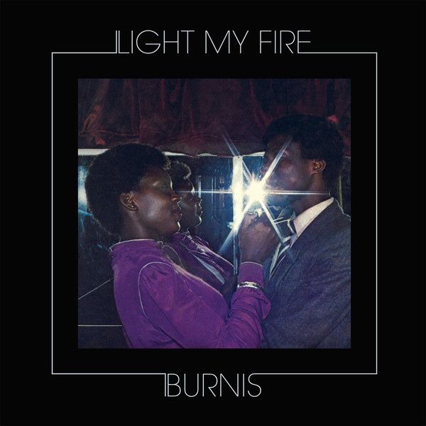 Burnis* - Light My Fire (CD, Album, Ltd, RE, dig)