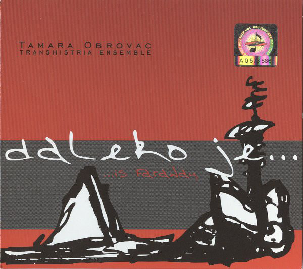 Tamara Obrovac, Transhistria Ensemble - Daleko Je... / ...Is Faraway (CD, Album, Dig)