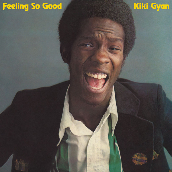 Kiki Gyan - Feeling So Good (CD, Album, RE, RM)