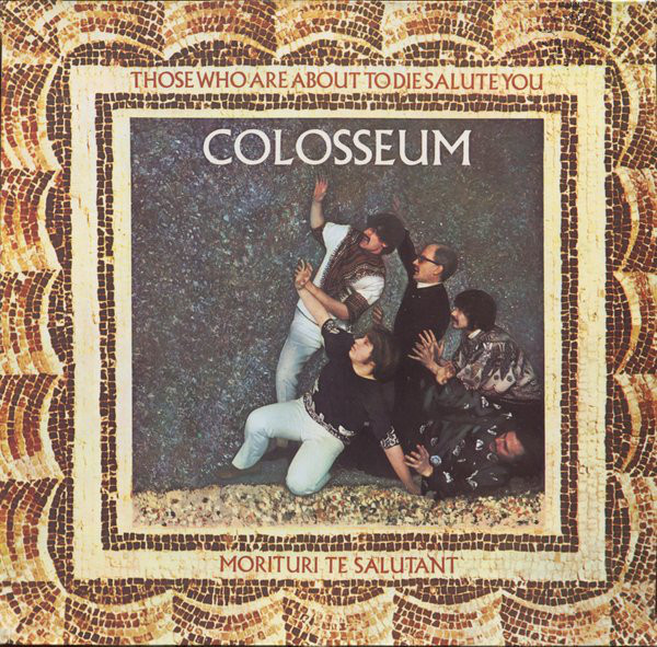 Colosseum - Those Who Are About To Die Salute You (LP, Album, RE)