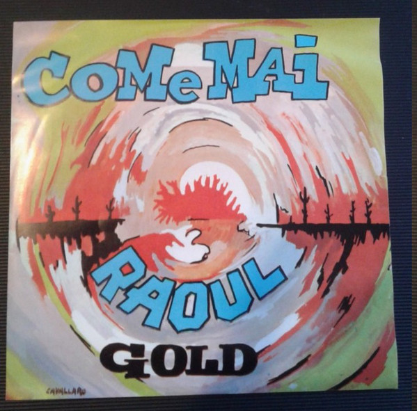 Raoul (4) - Come Mai/Gold (7