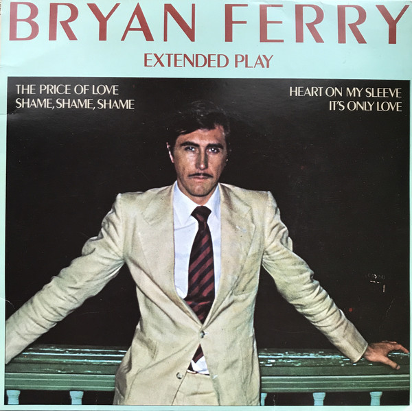 Bryan Ferry - Extended Play (7