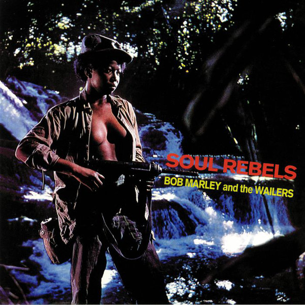 Bob Marley & The Wailers - Soul Rebels (LP, Album)