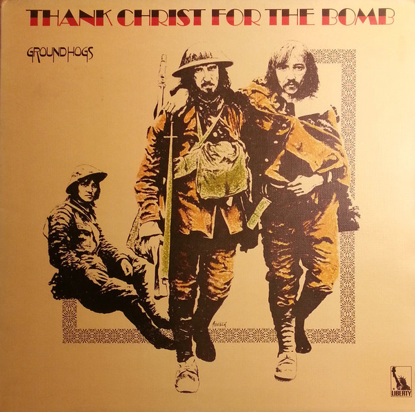 Groundhogs* - Thank Christ For The Bomb (LP, Album, Gat)