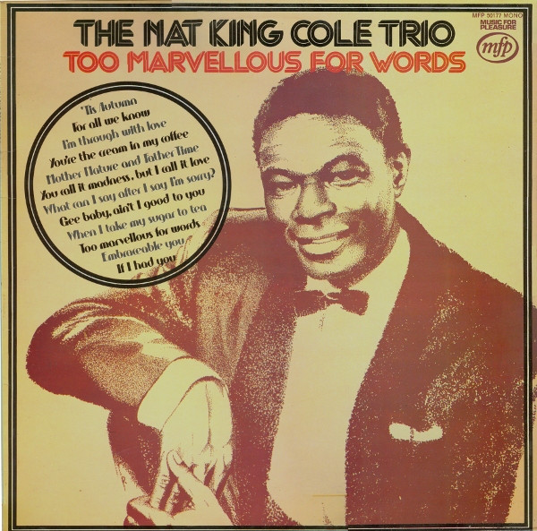 The Nat King Cole Trio - Too Marvellous For Words (LP, Comp)