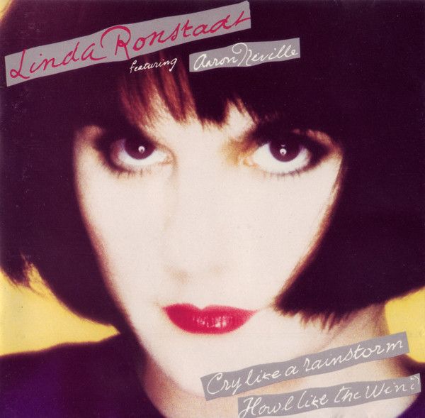 Linda Ronstadt Featuring Aaron Neville - Cry Like A Rainstorm - Howl Like The Wind (CD, Album)