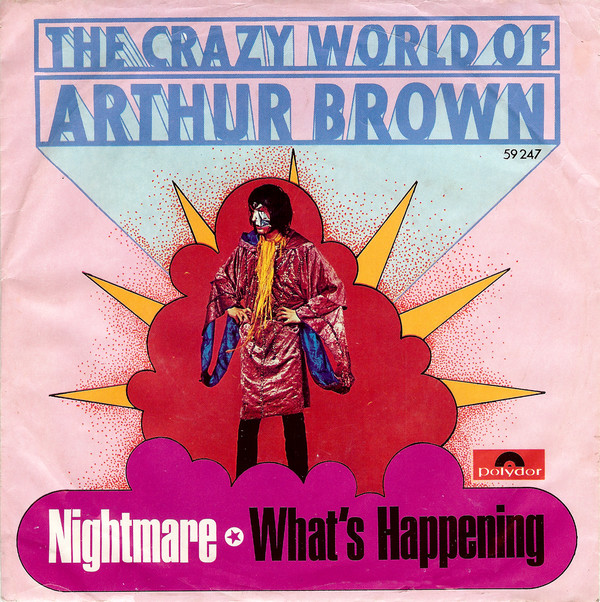 The Crazy World Of Arthur Brown - Nightmare / What's Happening (7