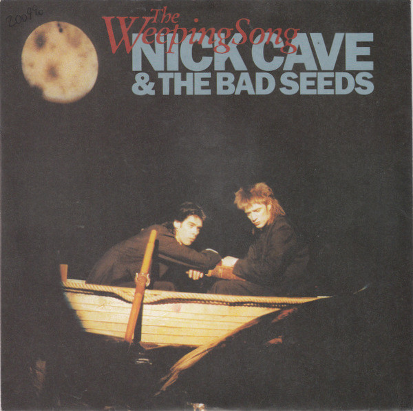Nick Cave & The Bad Seeds - The Weeping Song (7