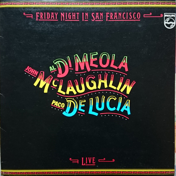 Al Di Meola / John McLaughlin / Paco De Lucía - Friday Night In San Francisco (LP, Album)