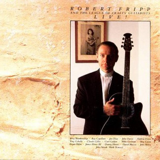 Robert Fripp And The League Of Crafty Guitarists - Live! (LP, Album)