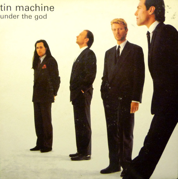Tin Machine - Under The God (7