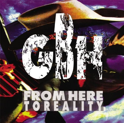 GBH* - From Here To Reality (LP, Album)