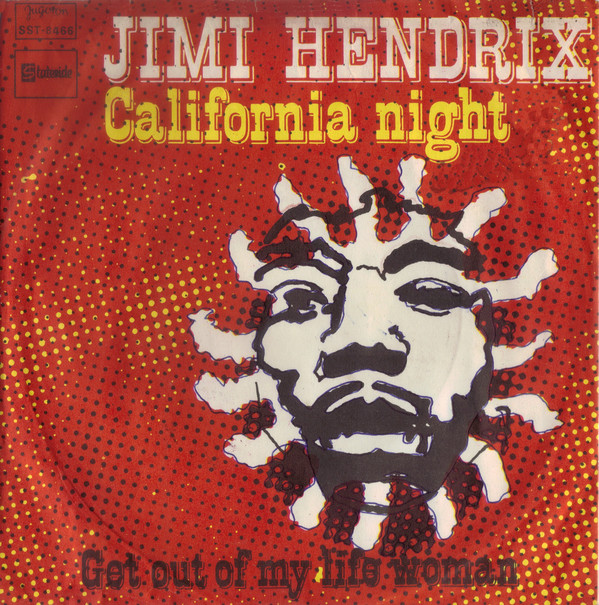 Jimi Hendrix - California Night / Get Out Of My Life Woman (7