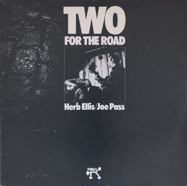 Herb Ellis / Joe Pass - Two For The Road (LP, Album)