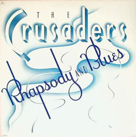 The Crusaders - Rhapsody And Blues (LP, Album, GAT)