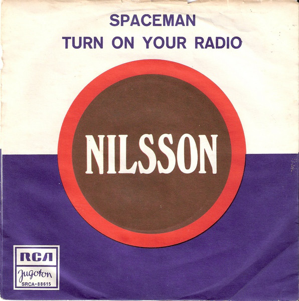 Nilsson* - Spaceman / Turn On Your Radio (7