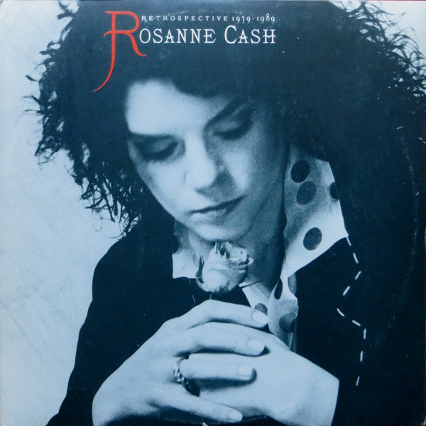 Rosanne Cash - Retrospective 1979-1989 (LP, Comp)