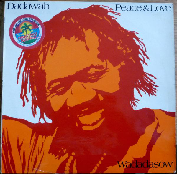 Dadawah - Peace And Love - Wadadasow (LP, Album)