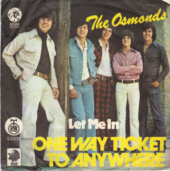 The Osmonds - Let Me In / One Way Ticket To Anywhere (7