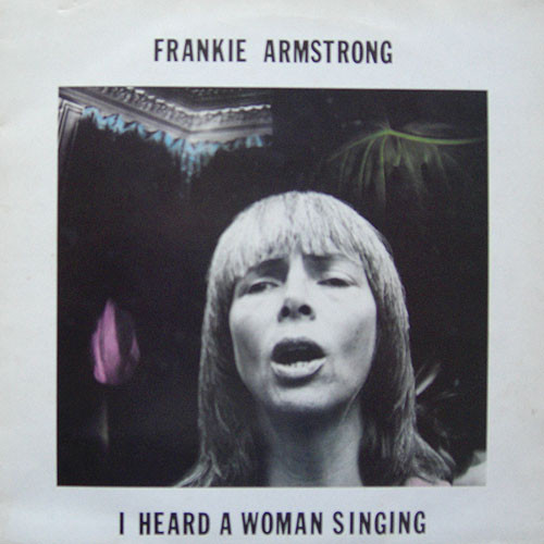 Frankie Armstrong - I Heard A Woman Singing (LP)