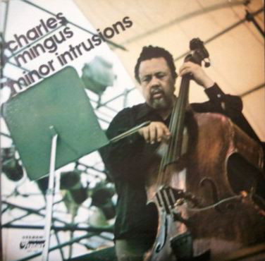 Charles Mingus - Minor Intrusions (LP, Comp)