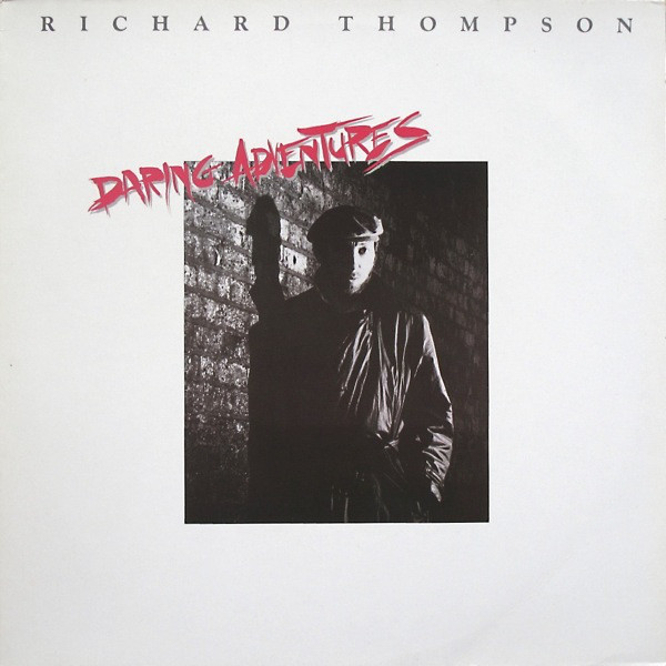 Richard Thompson - Daring Adventures (LP, Album)