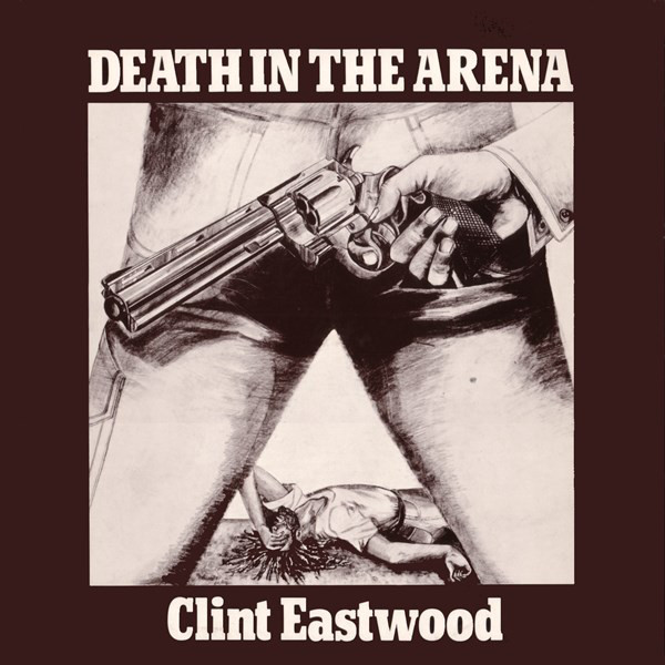 Clint Eastwood - Death In The Arena (LP, Album)