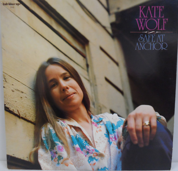 Kate Wolf - Safe At Anchor (LP, Album)