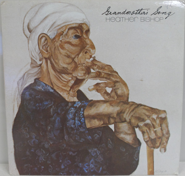 Heather Bishop - Grandmothers Song (LP, Album)
