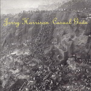 Jerry Harrison : Casual Gods* - Casual Gods (LP, Album)