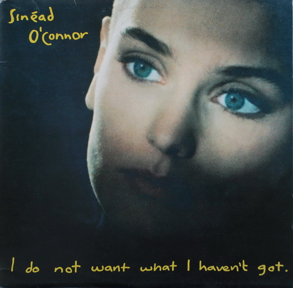 Sinéad O'Connor - I Do Not Want What I Haven't Got (LP, Album)