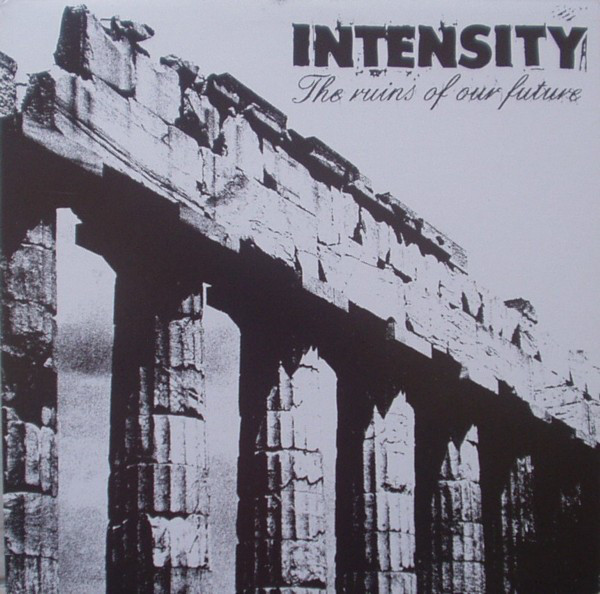 Intensity (5) - The Ruins Of Our Future (LP)