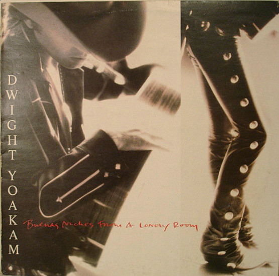 Dwight Yoakam - Buenas Noches From A Lonely Room (LP, Album)