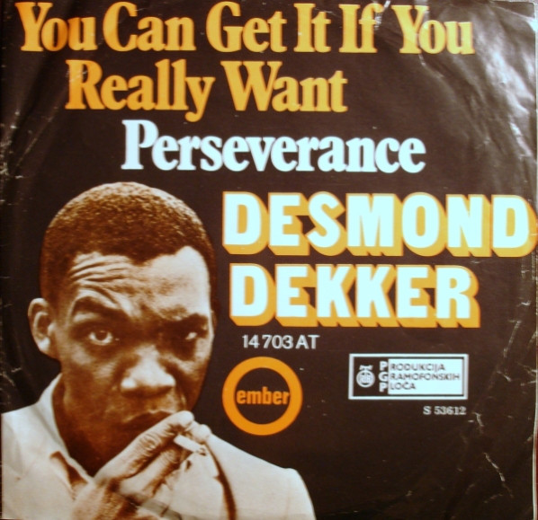 Desmond Dekker - You Can Get It If You Really Want / Perseverance (7
