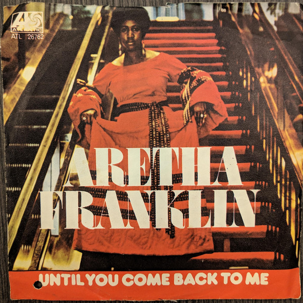 Aretha Franklin - Until You Come Back To Me (7