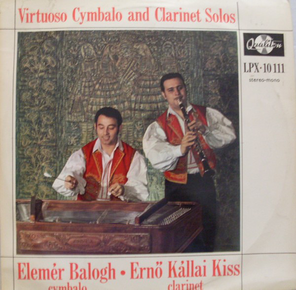 Elemér Balogh • Ernő Kállai Kiss - Virtuoso Cymbalo And Clarinet Solos (LP, Album)