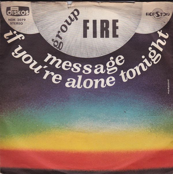 Group Fire* - Message / If You're Alone Tonight (7