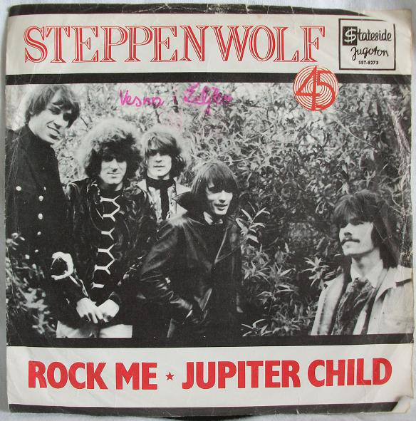 Steppenwolf - Rock Me / Jupiter Child (7