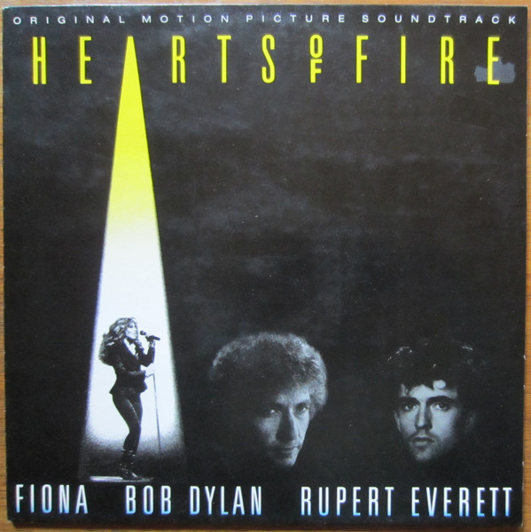 Fiona (4), Bob Dylan, Rupert Everett - Hearts Of Fire (Original Motion Picture Soundtrack) (LP, Album)