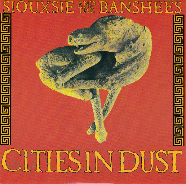 Siouxsie And The Banshees* - Cities In Dust (7