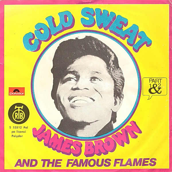 James Brown And The Famous Flames* - Cold Sweat Part 1 & 2 (7