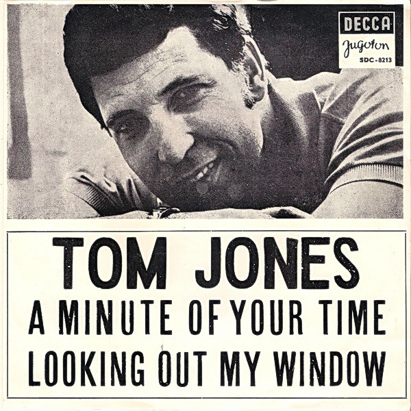 Tom Jones - A Minute Of Your Time / Looking Out My Window (7