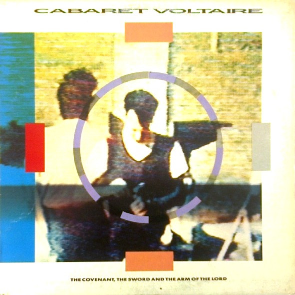 Cabaret Voltaire - The Covenant, The Sword And The Arm Of The Lord (LP, Album)