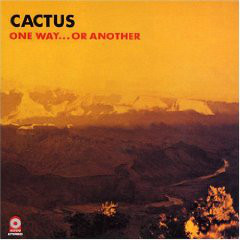 Cactus (3) - One Way...Or Another (LP, Album, Gat)