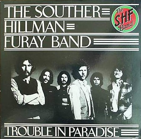The Souther-Hillman-Furay Band - Trouble In Paradise (LP, Album)