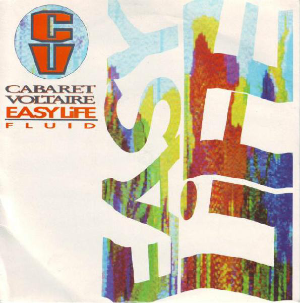 Cabaret Voltaire - Easy Life (7
