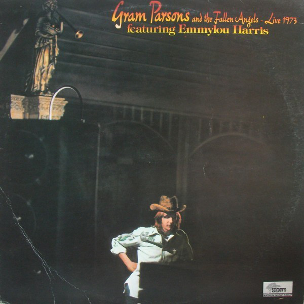 Gram Parsons & The Fallen Angels Featuring Emmylou Harris - Live 1973 (LP, Album, RE)